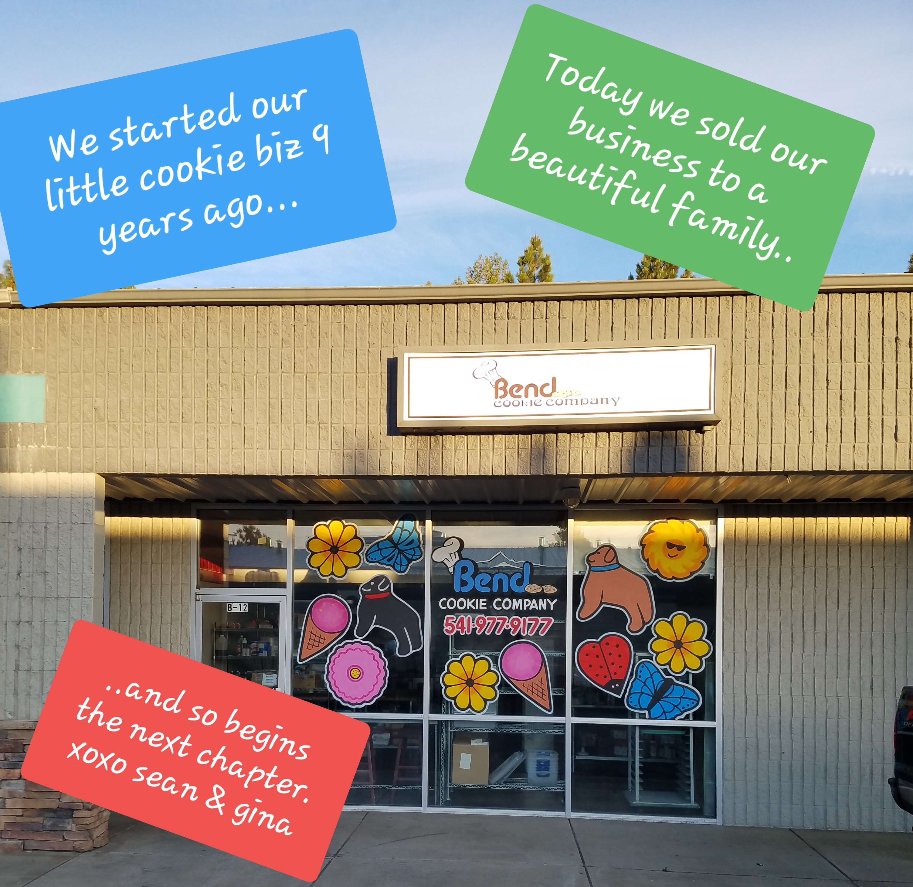 We built our business from scratch and sold Bend Cookie Company.